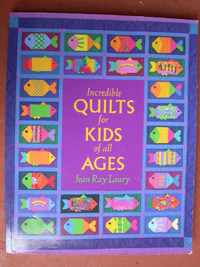 Incredible Quilts for Kids of All Ages